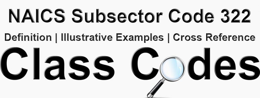 NAICS 3 Digit Subsector Code 322