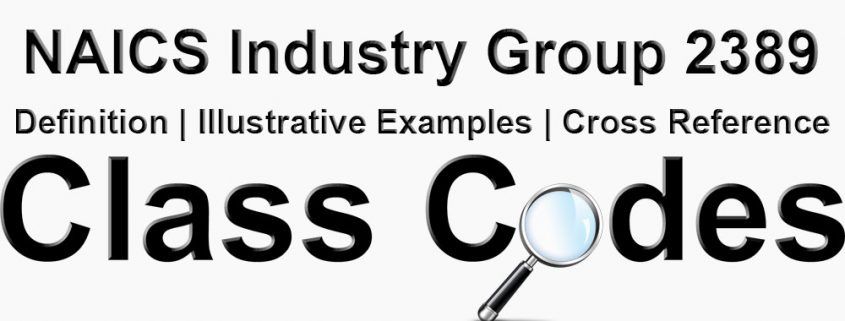 NAICS 4 Digit Industry Group 2389