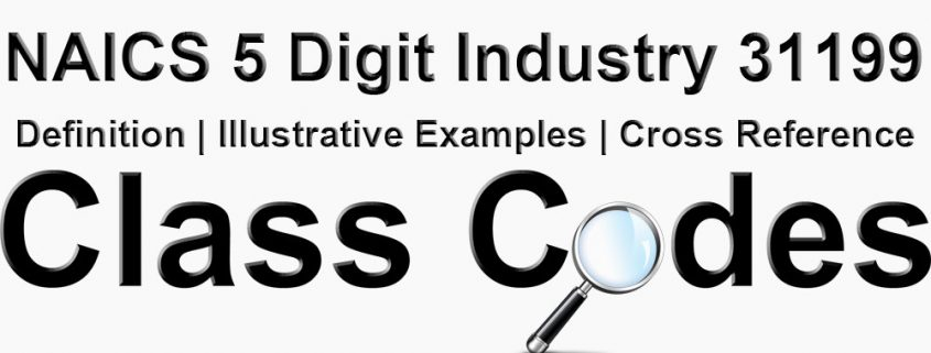 NAICS 5 Digit Industry 31199