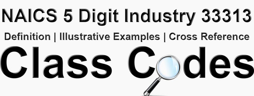NAICS 5 Digit Industry 33313