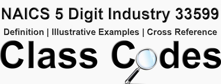 NAICS 5 Digit Industry 33599